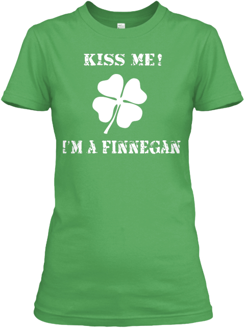 Kiss Me In A Finnegan Leaf T-Shirt Front