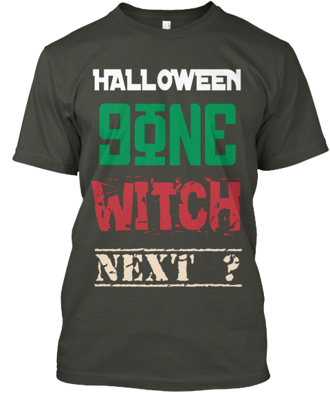Halloween Gone Witch Next ? Smoke Gray T-Shirt Front
