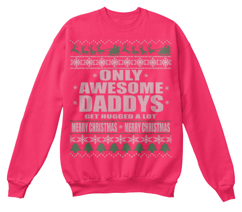 only awesome daddys get hugged a lot merry christmas merry christmas hot pink sweatshirt front - Merry Christmas Dad