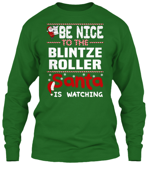 Be Nice To The Blintze Roller Santa Is Watching Irish Green T-Shirt Front