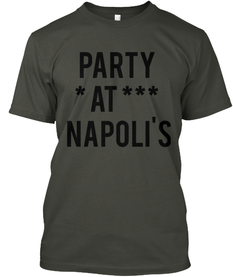 Party At Napolis T-Shirt Front
