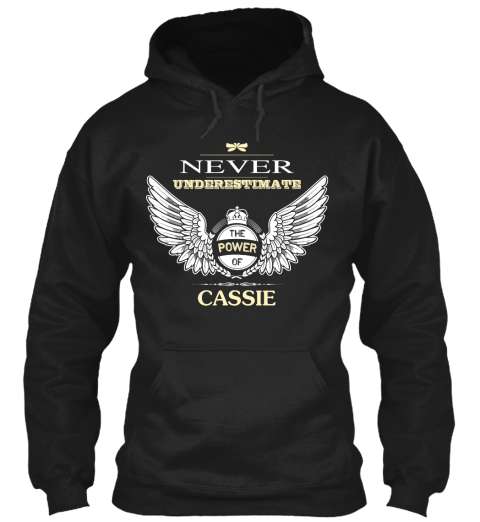 Never Underestimate The Power of Cassondra Hoodie Black