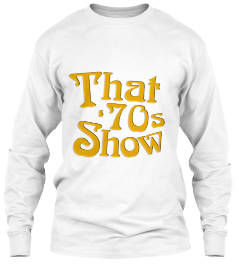 That 70s Show White T-Shirt à manches longues Front