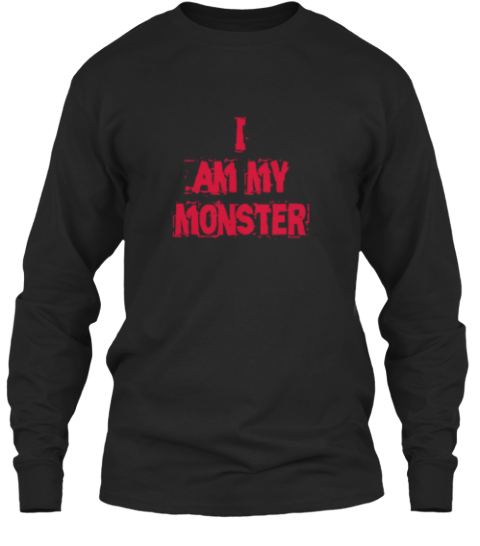 I  Am My  Monster Black T-Shirt Front