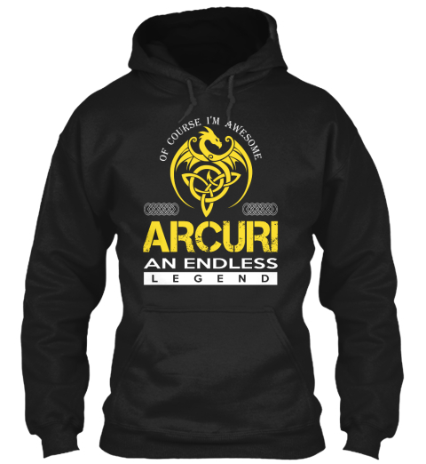 Of Course I'm Awesome Arcuri An Endless Legend Black T-Shirt Front