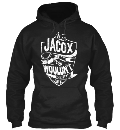 It's A Jacox Thing You Wouldn't Understand Black T-Shirt Front