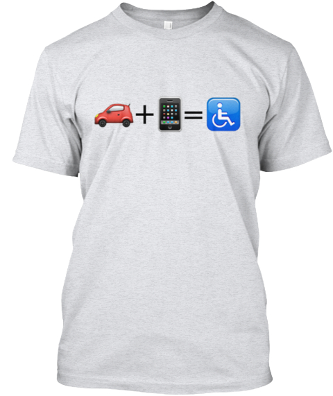 Don't Text And Drive. Ash T-Shirt Front