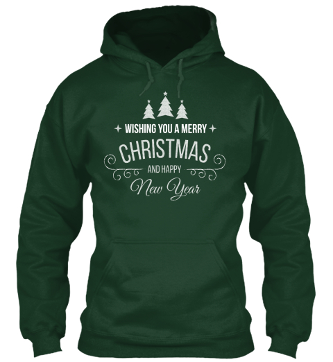 Wishing You A Merry Christmas And Happy New Year Forest Green T-Shirt Front