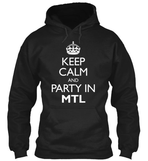Keep Calm And Party In Mtl Black Camiseta Front
