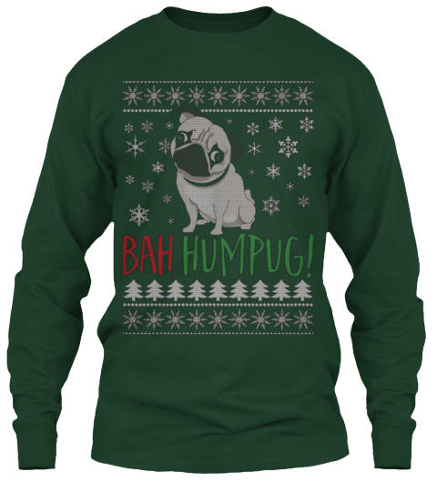 ugly christmas sweater dog christmas from shop christmas bah humpug forest green long sleeve t shirt front