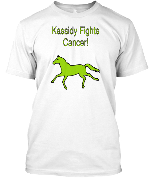 Kassidy Fights Cancer! White T-Shirt Front