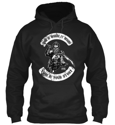 This Is Where It Begins This Is Your Story Ffx Black Sweatshirt Front