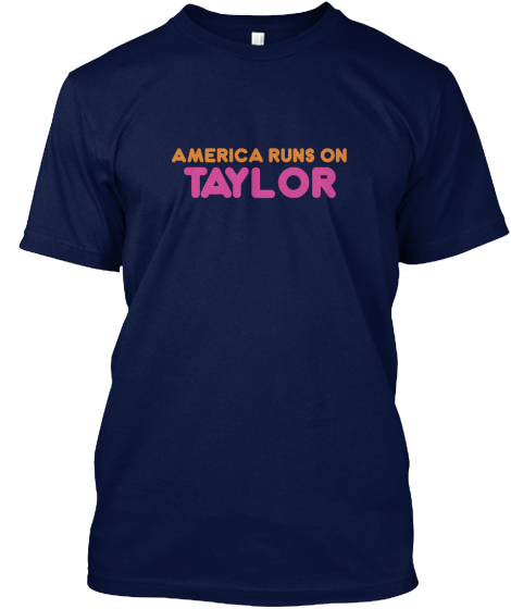 America Runs On Taylor T-Shirt Front