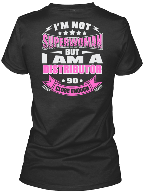 I'm Not Superwoman But I Am A Distributor So Close Enough Black Women's T-Shirt Back