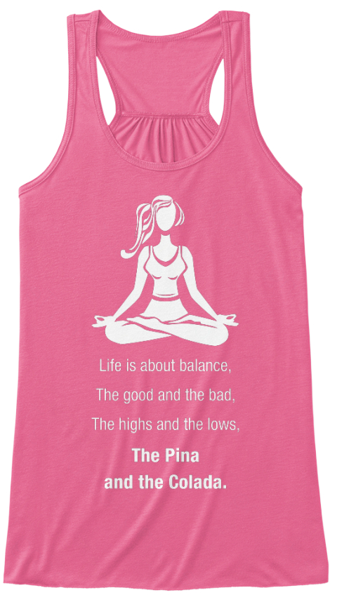 635e481fd96 from Om Yoga Tees and Tank tops. Life Is About Balance The Good And The Bad  The Highs And The Lows The Pina
