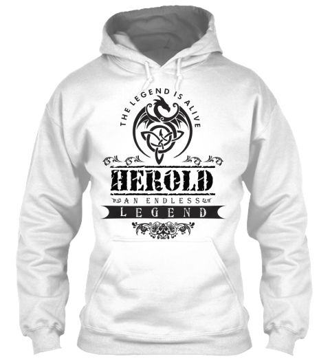 The Legend Is Alive Herold An Endless Legend White Sweatshirt Front