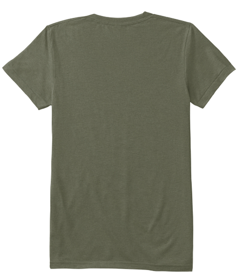 Wmns (Click For More Shirt Colors) Military Green T-Shirt Back