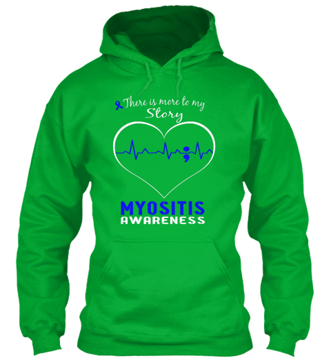 There Is More To My Story Myositis Awareness Kelly Green Sweatshirt Front