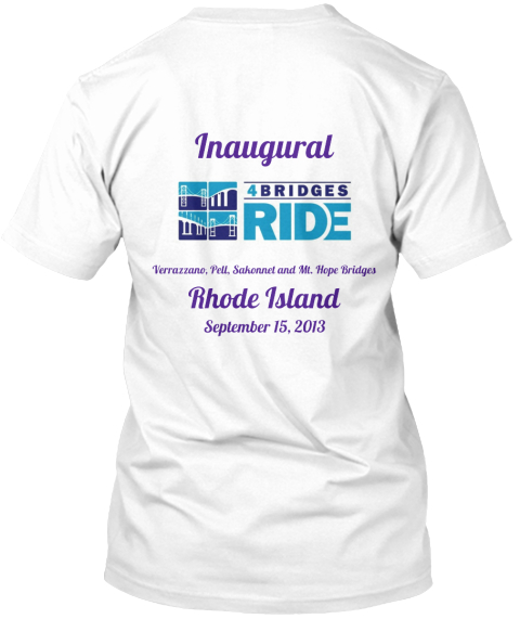 Inaugural Verrazzano%2 C Pell%2 C Sakonnet And Mt. Hope Bridges Rhode Island September 15%2 C 2013 White T-Shirt Back