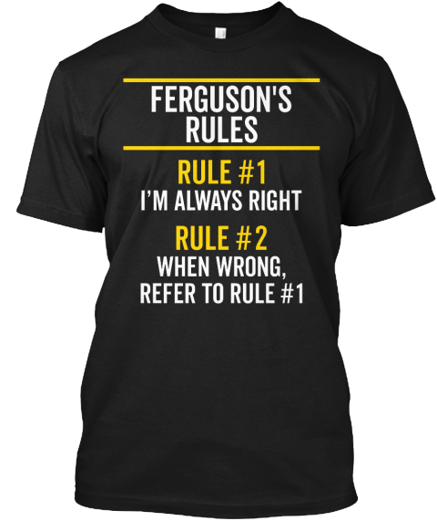 Ferguson's Rules Always Right Name Gift Black T-Shirt Front