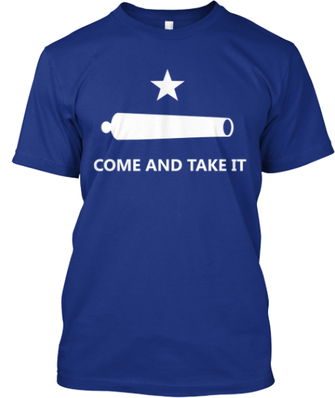 Limited Edition   Come And Take It! Deep Royal T-Shirt Front
