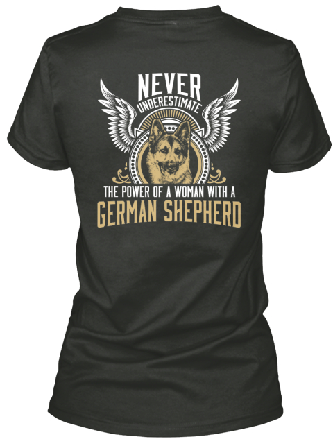 Never Underestimate Thw Power Of A Woman With A German Shepherd Black T-Shirt Back
