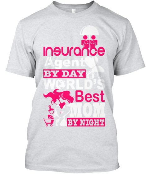 Insurance Agent By Day  World's Best Mom By Night T-Shirt Front