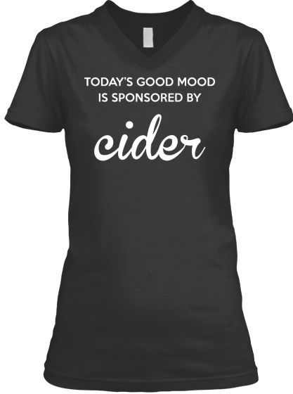 Today's Good Mood Is Sponsored By Cider T-Shirt Front