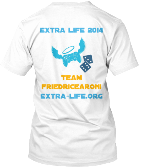 Extra Life 2014 Team Friedricearoni Extra Life.Org White T-Shirt Back