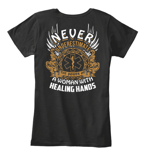 Never Underestimate The Power Of A Woman With Healing Hands Black Women's T-Shirt Back