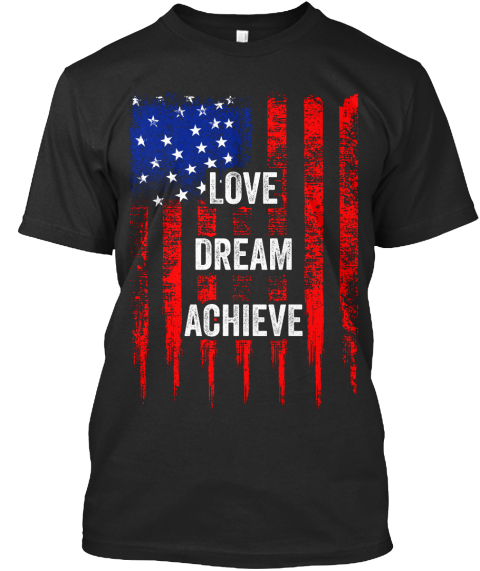 Love Dream Achieve Black T-Shirt Front