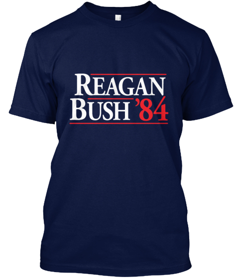 Reagan Bush' 84  T-Shirt Front