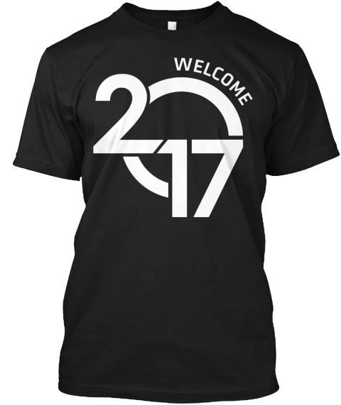 Welcome 2017 Black T-Shirt Front