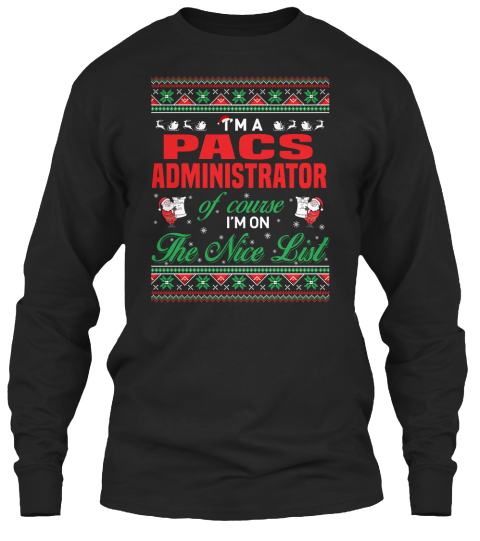 Pacs Administrator - I'm a pacs administrator of course I'm on the ...