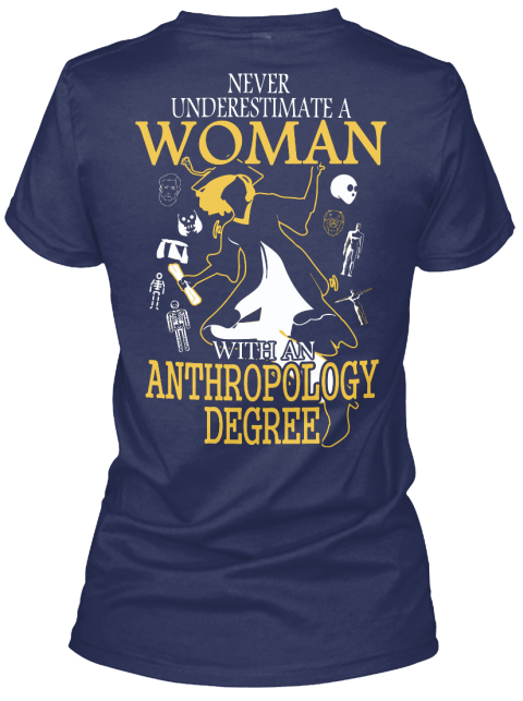 Never Underestimate A Woman With An Anthropology Degree Navy Women's T-Shirt Back