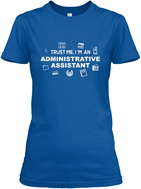 Trust Me I M An Administrative Assistant Royal T-Shirt Nữ Front