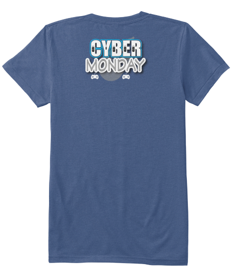 cyber monday custom t shirts cyber monday products from usa holiday t store teespring. Black Bedroom Furniture Sets. Home Design Ideas