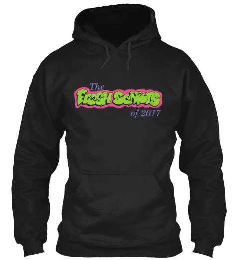 The Fresh Seniors Of 2017 Black Sweatshirt Front