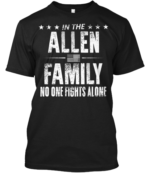 In The Allen Family No One Fights Alone T-Shirt Front