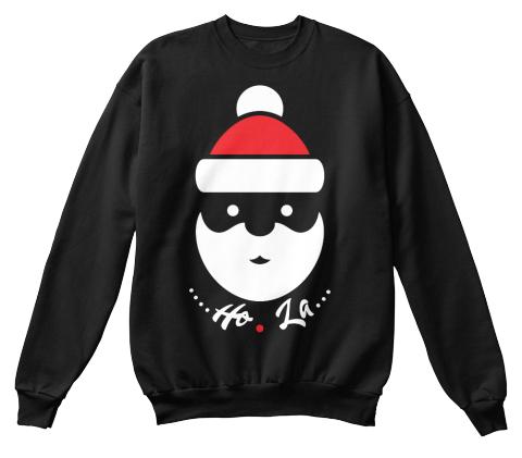 from christmas custom t shirts hola black sweatshirt front - Custom Christmas Sweater