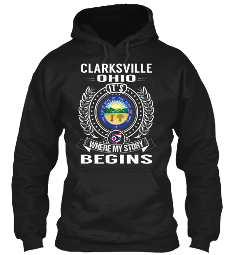 Clarksville Ohio It's Where My Story Begins Black Sweatshirt Front