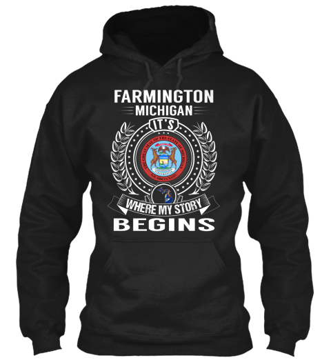 Farmington Michigan It's Where My Story Begins Black Sweatshirt Front