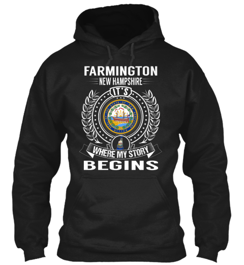 Farmington New Hampshire It's Where My Story Begins Black Sweatshirt Front