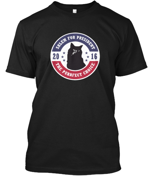 Salem For President 2016 The Purrfect Choice Black T-Shirt Front