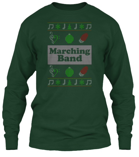 marching band forest green long sleeve t shirt front - Band Christmas Sweaters