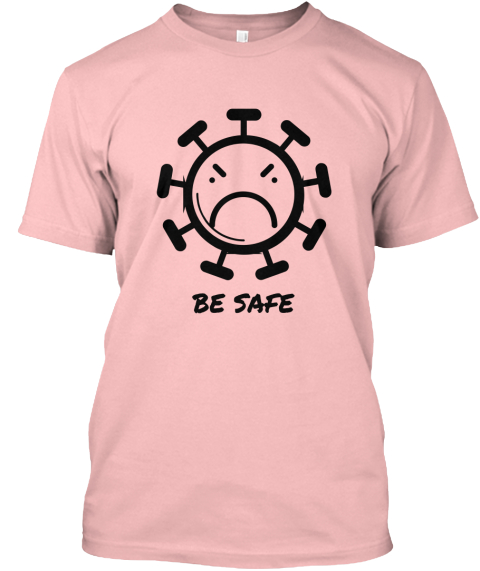 Be Safe Pale Pink T-Shirt Front