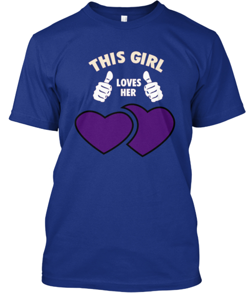 Limited Edition Loves This Girl ! Deep Royal T-Shirt Front