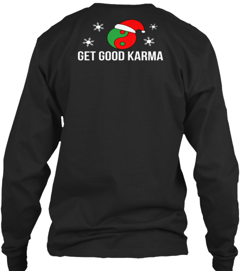 Get Good Karma Black Long Sleeve T-Shirt Back