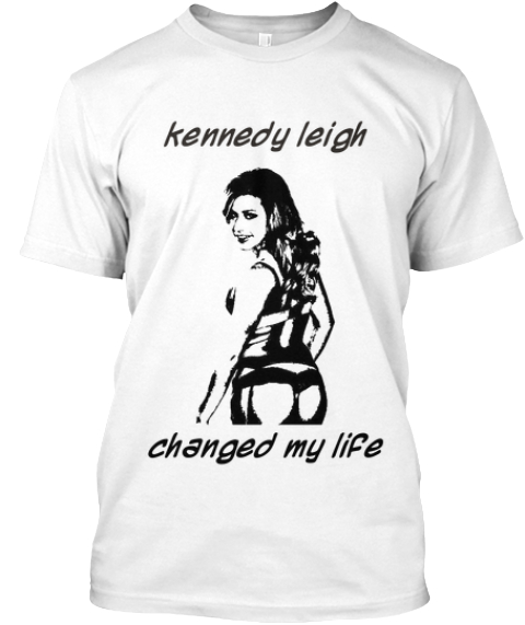 Kennedy Leigh Changed My Life