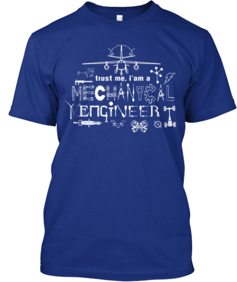 Trust me i 39 m a mechanical engineer teespring for Mechanical logos for t shirts